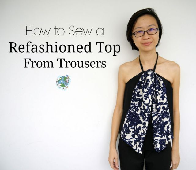 Refashioned Top from Trousers