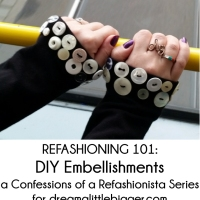 Refashioning 101: #DIY Embellishments