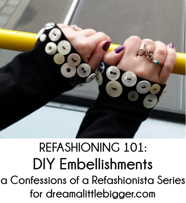 Refashioning 101 DIY embellishments