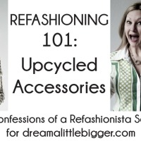 Refashioning 101: #Upcycled Accessories