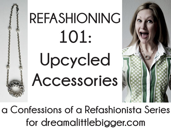 Refashioning 101: upcycled accessories